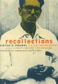 Viktor Frankl Recollections An Autobiography