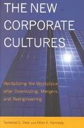 New Corporate Cultures Revitalizing the Workplace After Downsizing, Mergers, and Reengineering