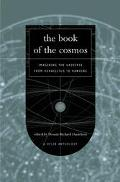 Book of the Cosmos Imagining the Universe from Heraclitus to Hawking