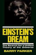 Einstein's Dream The Search for a Unified Theory of the Universe