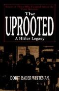 Uprooted A Hitler Legacy Voices of Those Who Escaped Before the 'Final Solution'