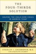 Four Thirds Solution Solving the Child-Care Crises in America Today