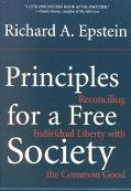 Principles for a Free Society Reconciling Individual Liberty With the Common Good