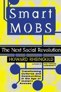 Smart Mobs The Next Social Revolution