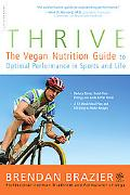Thrive: The Vegan Nutrition Guide to Optimal Performance in Sports and Life