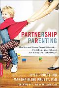 Partnership Parenting: How Men and Women Parent Differently--Why It Helps Your Kids and Can ...