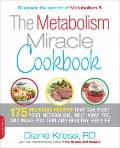 The Metabolism Miracle Cookbook: 150 Delicious Meals that Can Reset Your Metabolism, Melt Aw...
