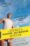 The New Rules of Marathon and Half-Marathon Nutrition: A Cutting-Edge Plan to Fuel Your Body...