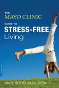 Mayo Clinic Guide to Stress-Free Living