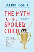 Fear of Spoiling : Coddled Kids, Helicopter Parents, and Other Myths about Hyperparenting