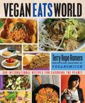 Vegan Eats World : 300 International Recipes for Savoring the Planet