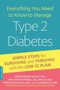 Everything You Need to Know to Manage Type 2 Diabetes : Simple Steps for Surviving and Thriv...