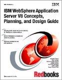 IBM WebSphere Application Server V8 Concepts, Planning, and Design Guide: August 2011