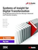 Systems of Insight for Digital Transformation: Using IBM Operational Decision Manager Advanc...