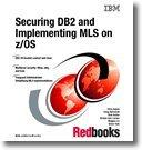 Securing DB2 and Implementing Mls on Z/OS