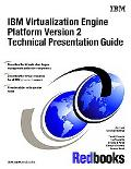 IBM Virtualization Engine Platform Version 2 Technical Presentation Guide