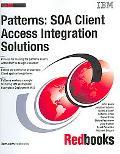 Patterns: Soa Client - Access Integration Solutions (Redbooks)