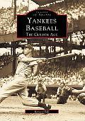 Yankees Baseball The Golden Age