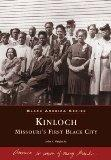 Kinloch: Missouri's First All Black Town (MO) (Black America Series)