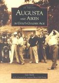 Augusta and Aiken in Golf's Golden Age