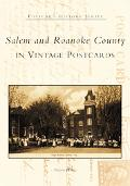 Salem And Roanoke County in Vintage Postcards
