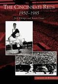 Cincinnati Reds 1950 - 1985