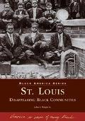 St. Louis Disappearing Black Communities