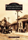 Railroad Depots of Southern Indiana