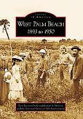 West Palm Beach, (Fl) 1893 to 1950
