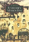 Riverside's Mission Inn, (Ca)