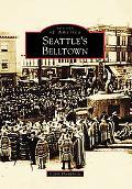 Seattle's Belltown, Washington [Images of America Series]