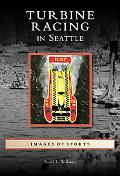 Turbine Racing in Seattle