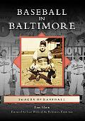 Baseball in Baltimore, Maryland (Images of Sports Series)
