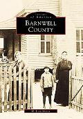 Barnwell County, South Carolina (Images of America Series)