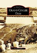 Grand Coulee Dam, Washington (Images of America Series)