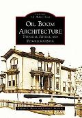 Oil Boom Architecture: Titusville, Pithole, and Petroleum Center, Pennsylvania (Images of Am...