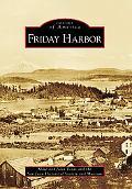 Friday Harbor, Washington (Images of America Series)