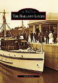 The Ballard Locks, Washington (Images of America Series)