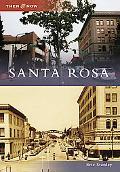 Santa Rosa, California (Then & Now Series)