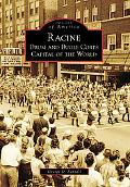 Racine: Drum and Bugle Corps Capital of the World (Images of America Series)