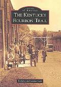 The Kentucky Bourbon Trail (Images of America)