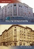 Huntington (Then and Now)