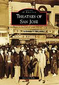 Theatres of San Jose, California (Images of America Series)