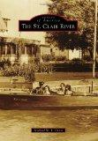 The St. Clair River (Images of America) (Images of America Series)