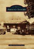 Around Sanger (Images of America)