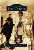 Irish Denver (Images of America) (Images of America (Arcadia Publishing))