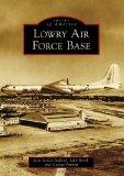 Lowry Air Force Bace (Images of America)