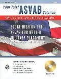 ASVAB Your Total Solution  7/e w/ CD (REA)