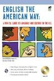 English the American Way: A Fun ESL Guide to Language and Culture in the U.S. w/Audio CD (En...