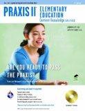 Praxis II Elementary Education (0014/5014) w/CD 2/e (Test Preps)